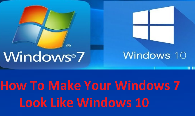 How To Make Your Windows 7 Look Like Windows 10