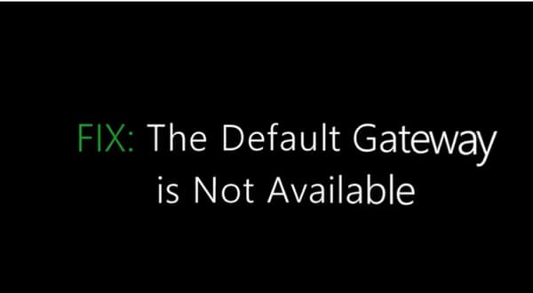 The Default Gateway is not Available SOLVED