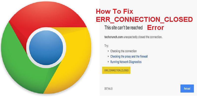 Fix ERR_CONNECTION_CLOSED Error in Google Chrome